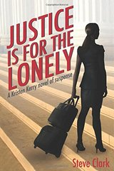 Justice Is for the Lonely: A Kristen Kerry Novel