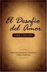 El desafio del amor para cada dia / The Love Dare Day by Day: Un ano de devocionales para parejas / Dialy Devotionals for Couples