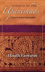 Essence of the Upanishads: A Key to Indian Spirituality