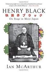 Henry Black: On Stage in Meiji Japan