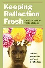 Keeping Reflections Fresh: A Practical Guide for Clinical Educators