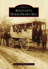 Kentucky's Horse-Drawn Era