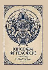 Kingdom of Peacocks: Mists of Time