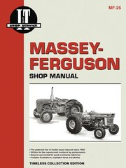 Massey-Ferguson Shop Manual: Models MF25, MF130: Timeless Collection Edition