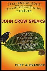 John Crow Speaks: Earth Teachings of the Jamaican Elders