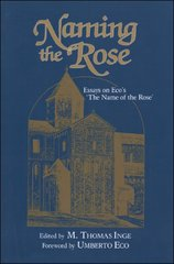 Naming the Rose: Essays on Eco's 'the Name of the Rose'