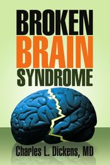 Broken Brain Syndrome by Aldine Dickens/ Dickens, Charles