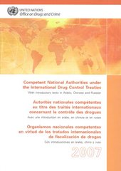 Competent National Authorities Under the International Drug Control Treaties 2007