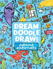 Dream Doodle Draw!: Awesome Adventures: Under the Sea, Castles and Kingdoms, Farm Friends