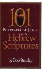 101 Portraits of Jesus in the Hewbrew Scriptures