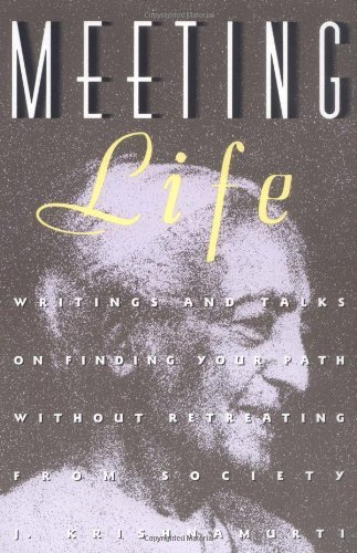 Meeting Life: Writing and Talks on Finding Your Path Without Retreating from Society