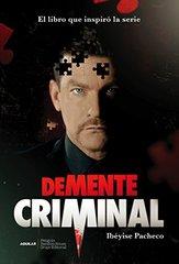 Demente criminal / Criminal Mastermind: El Extraordinario Caso