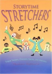 Storytime Stretchers: Tongue Twisters, Choruses, Games, and Charades
