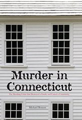 Murder in Connecticut: The Shocking Crime That Destroyed a Family and United a Community