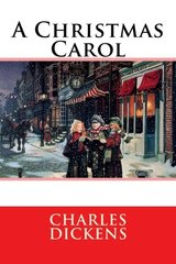 A Christmas Carol In Prose Being: A Ghost Story of Christmas