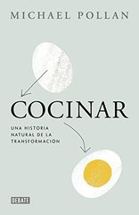 Cocinar / Cooked: Una historia natural de la transformacion / A Natural History of Transformation
