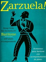 Zarzuela: Songs from the Zarzuela for Baritone With Piano Accompaniment