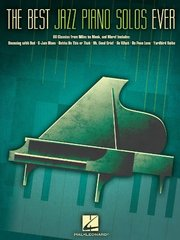 The Best Jazz Piano Solos Ever: 80 Classics from Miles to Monk, and More!