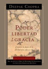 Poder, Libertad, y Gracia/ Power, Freedom, and Grace: Encuentre La Fuente De La Felicidad Para Toda Su Vida