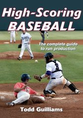 High-Scoring Baseball by Guilliams, Todd