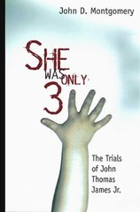 She Was Only Three: The Trials of John James Jr