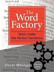 The Word Factory: Tailor-make the Perfect Sentence