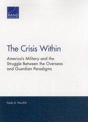 The Crisis Within: America's Military and the Struggle Between the Overseas and Guardian Paradigms