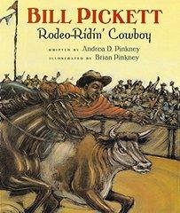 Bill Pickett: Rodeo-Ridin' Cowboy