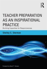 Teacher Preparation as an Inspirational Practice: Building Capacities for Responsiveness