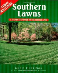 Southern Lawns: The Complete Guide to Growing Lawns in the South