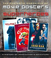 Superheroes Movie Posters: The Fantastic Chronicle of Movie Posters