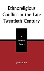 Ethnoreligious Conflict in the Late 20th Century: A General Theory
