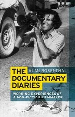 The Documentary Diaries: Working Experiences of a Non-Fiction Filmmaker