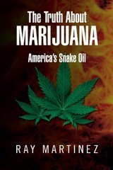 The Truth About Marijuana: America's Snake Oil