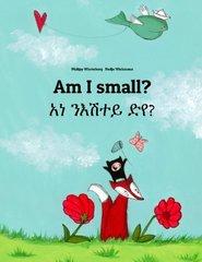 Am I Small? / Ana Ne'esataye Deya?