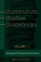 Curriculum Studies Guidebooks: Concepts and Theoretical Frameworks