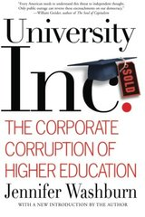 University, Inc.: The Corporate Corruption of American Higher Education