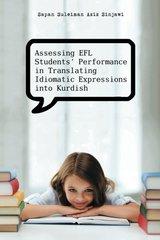 Assessing Efl Students' Performance in Translating Idiomatic Expressions into Kurdish
