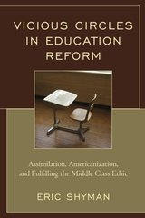 Vicious Circles in Education Reform: Assimilation, Americanization, and Fulfilling the Middle Class Ethic