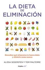 La dieta de eliminación / The Elimination Diet: Descubre Que Alimentos Te Hacen Dano Y Sientete Como Nunca