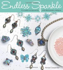 Endless Sparkle: 12 Crystal Components-Unlimited Jewelry Designs