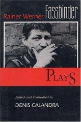 Rainer Werner Fassbinder: Plays