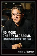 No More Cherry Blossoms: Sisters Matsumoto and Other Plays