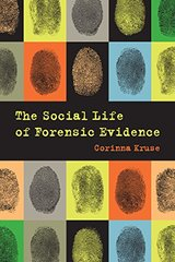The Social Life of Forensic Evidence