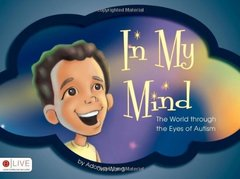 In My Mind: The World Through the Eyes of Autism