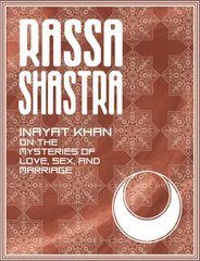 Rassa Shastra: Inayat Khan on the Mysteries of Love, Sex and Marriage