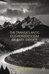 The Transatlantic Eco-Romanticism of Gary Snyder