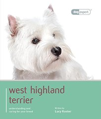 West Highland White Terrier: Understanding and Caring for Your Breed
