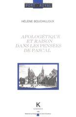 Apologetique Et Raison Dans Les Pensees De Pascal
