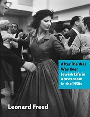 After the War Was over: Jewish Life in Amsterdam in the 1950s